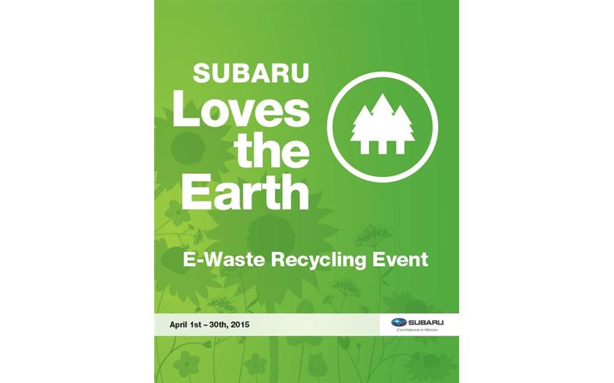 April 1-30, 2015 - Subaru E-Waste Recycling Event